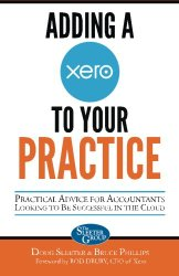 Adding a Xero to Your Practice: Practical Advice for Accountants Looking to Be Successful in the Cloud