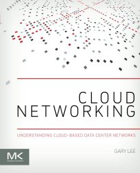 Cloud Networking: Understanding Cloud-based Data Center Networks