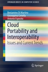 Cloud Portability and Interoperability: Issues and Current Trends (SpringerBriefs in Computer Science)
