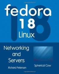 Fedora 18 Linux: Networking and Servers
