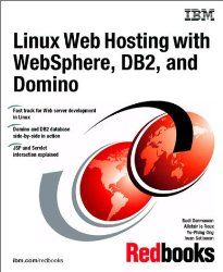 Linux Web Hosting With Websphere, DB2, and Domino (Ibm Redbooks)