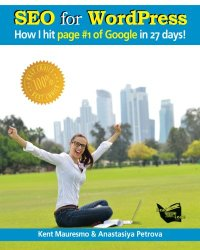 "SEO for WordPress: ""How I Hit Page #1 of Google In 27 days!"" (Volume 3)"