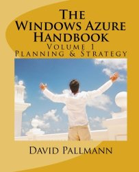 The Windows Azure Handbook, Volume 1: Planning & Strategy: Windows Azure for Business and Technical Decision Makers