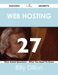 Web hosting 27 Success Secrets – 27 Most Asked Questions On Web hosting – What You Need To Know