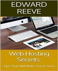Web Hosting Secrets: Tips That Will Make You A Guru
