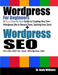 WordPress for Beginners & WordPress SEO: Learn to create WordPress sites from scratch, and master the art of WordPress SEO.