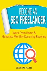 Become an SEO Freelancer: Work From Home & Generate Monthly Recurring Revenue