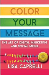 Color Your Message: The Art of Digital Marketing & Social Media