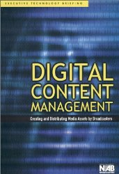 Digital Content Management : Creating and Distributing Media Assets by Broadcasters