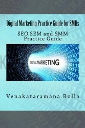 Digital Marketing Practice Guide for SMBs: SEO,SEM and SMM Practice Guide