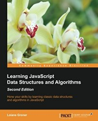 Learning JavaScript Data Structures and Algorithms – Second Edition