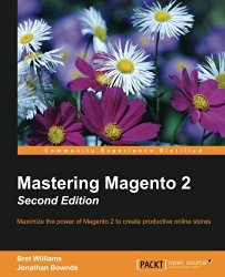 Mastering Magento 2 – Second Edition