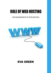 Role of web hosting: The requirement of web hosting