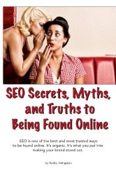 SEO Secrets, Myths, and Truths to Being Found Online
