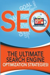 SEO – The Ultimate Search Engine Optimization Strategies!