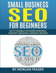 Small Business SEO for Beginners: Do-It-Yourself Keyword Research, Content Creation & Website Updates