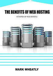 The benefits of web hosting: Synopsis of web hosting
