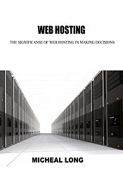 Web hosting: The significanse of web hosting in making decisions