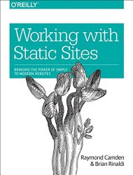 Working with Static Sites: Bringing the Power of Simple to Modern Websites