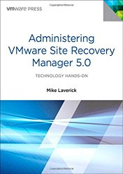 Administering VMware Site Recovery Manager 5.0 (VMware Press Technology)