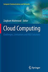 Cloud Computing: Challenges, Limitations and R&D Solutions (Computer Communications and Networks)