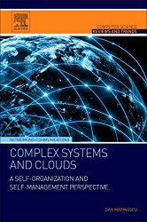 Complex Systems and Clouds: A Self-Organization and Self-Management Perspective (Computer Science Reviews and Trends)