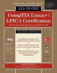 CompTIA Linux+/LPIC-1 Certification All-in-One Exam Guide, Second Edition (Exams LX0-103 & LX0-104/101-400 & 102-400)