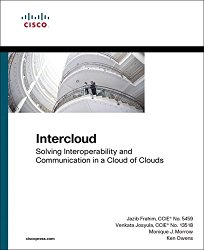 Intercloud: Solving Interoperability and Communication in a Cloud of Clouds (Networking Technology)