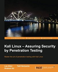 Kali Linux: Assuring Security By Penetration Testing