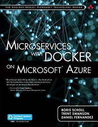 Microservices with Docker on Microsoft Azure (includes Content Update Program) (Addison-Wesley Microsoft Technology)