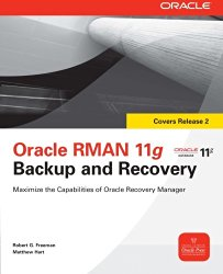 Oracle RMAN 11g Backup and Recovery (Oracle Press)