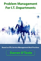 Problem Management For I.T. Departments