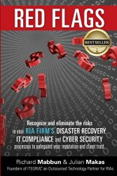 Red Flags: Recognize and eliminate the risks in your RIA firm's Disaster Recovery, IT Compliance, and Cyber Security processes to safeguard your reputation and client trust.