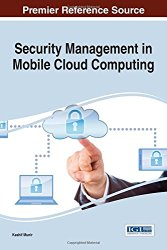 Security Management in Mobile Cloud Computing (Advances in Information Security, Privacy, and Ethics)