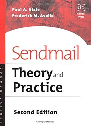 Sendmail, Second Edition: Theory and Practice