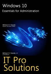 Windows 10: Essentials for Administration (IT Pro Solutions)
