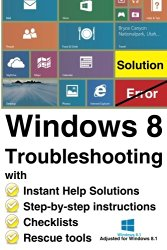 Windows 8 Troubleshooting: with Instant Help Solutions, Step-by-step instructions, Checklists, Rescue tools