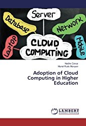 Adoption of Cloud Computing in Higher Education
