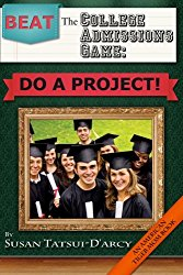 Beat the College Admissions Game: Do a Project!