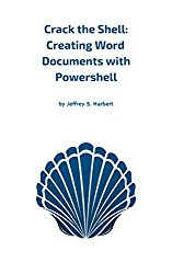Crack the Shell: Creating Word Documents with Powershell