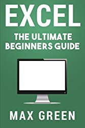 Excel: The Ultimate Beginners Guide