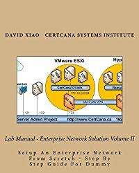 Lab Manual – Enterprise Network Solution Volume II: Setup An Enterprise Network From Scratch – Step By Step Guide For Dummy