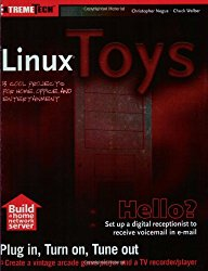 Linux Toys: 13 Cool Projects for Home, Office and Entertainment (ExtremeTech)