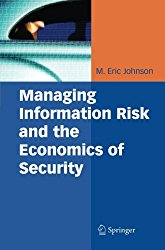 Managing Information Risk and the Economics of Security