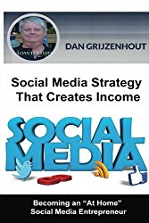 Social Media Strategy That Creates Income: Becoming an At Home Online Entrepreneur