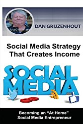 "Social Media Strategy That Creates Income: Becoming an ""At Home"" Social Media Entrepreneur"