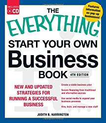The Everything Start Your Own Business Book, 4th Edition with CD: New and updated strategies for running a successful business (Everything Series)