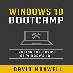 Windows 10 Bootcamp: Learn the Basics of Windows 10 in Two Weeks!