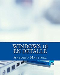 WINDOWS 10 en detalle (Spanish Edition)