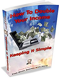 """How To Double Your Income"": ""How to Make Money Online For Beginners"""